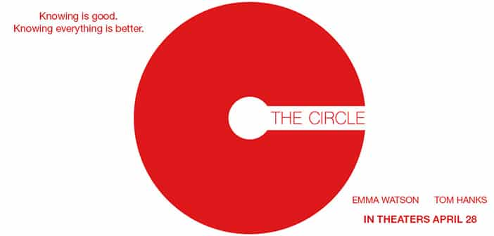 """The Circle"" - Opening In Theaters April 28th, 2017 1"