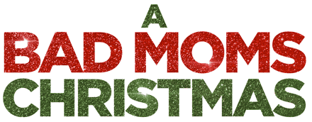 bad moms Christmas - title treatment
