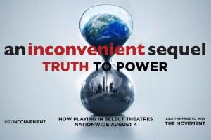 An Inconvenient Sequel Truth To Power