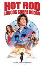 Capa do filme Hot Rod - Loucos Sobre Rodas (Legendado)