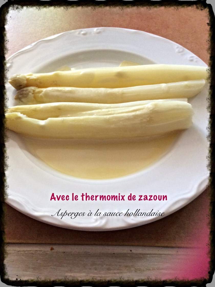 asperges blanches la sauce hollandaise thermomix avec le thermomix de zazoun. Black Bedroom Furniture Sets. Home Design Ideas