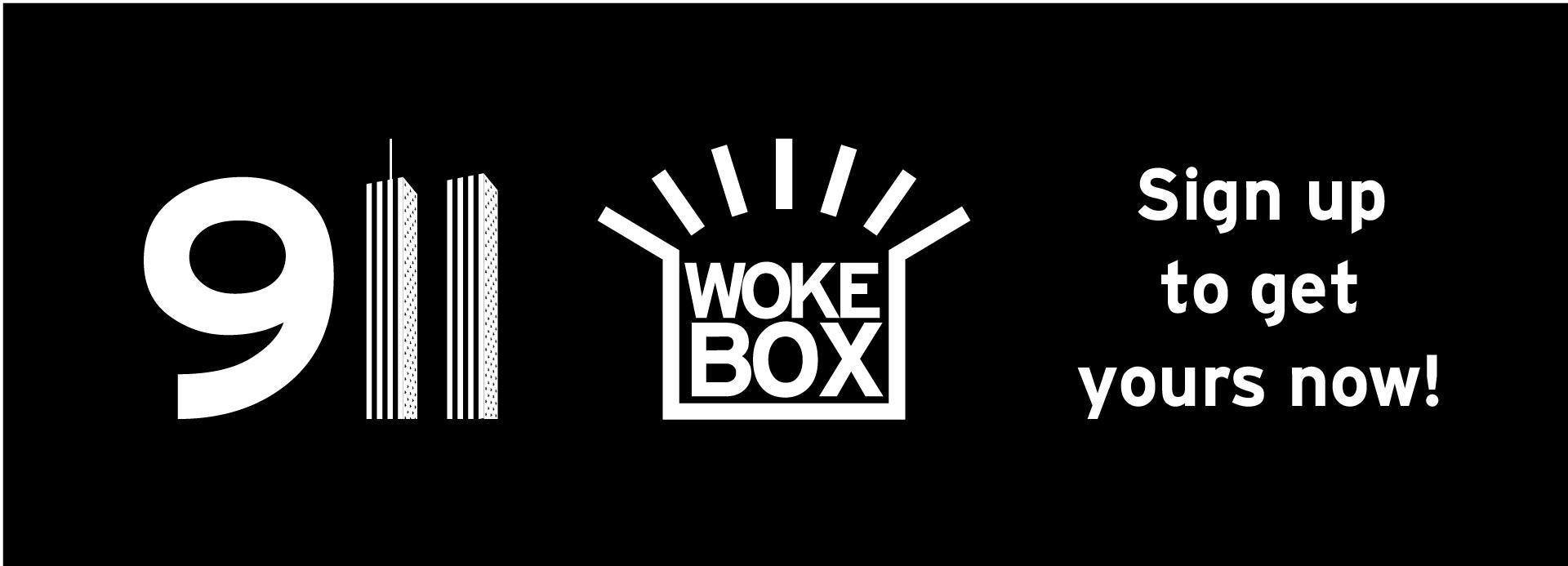 9-11 Woke Box