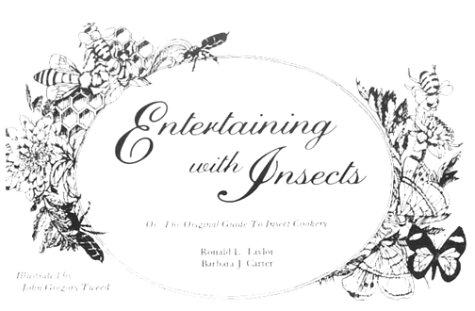 ENTERTAINING WITH INSECTS, OR: ORIGINAL GUIDE TO INSECT By