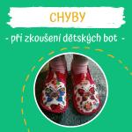 Chyby při zkoušení dětských bot