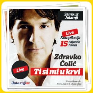 Zdravko Colic - Ti Si Mi U Krvi (15 Hitova - Live) (2012)