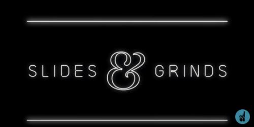 Slides & Grinds