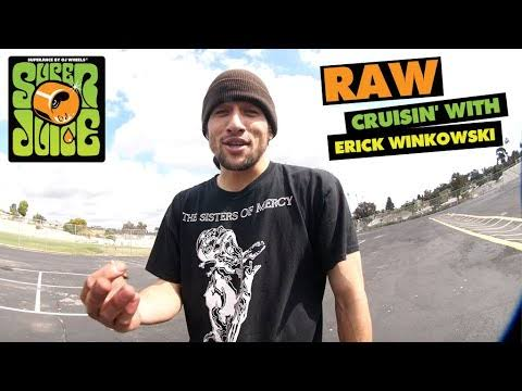 Source YouTube OJ Wheels Erick Winkowski RAW