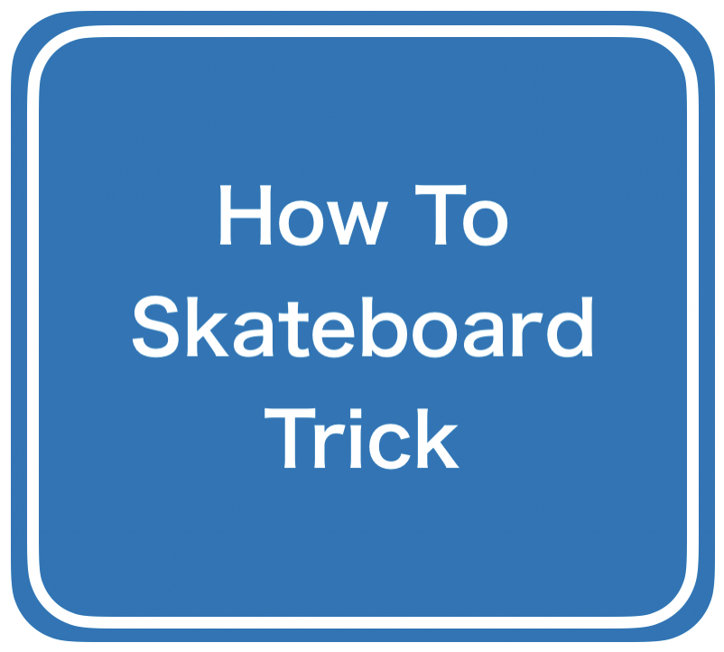 How to skateboard Tricks