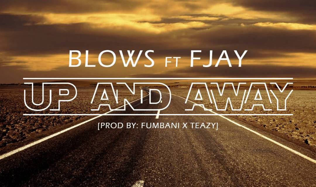 BLOWS – Up and Away ft FJay