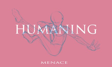 Humaning – Menace ft Dragy & Room14