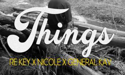 Things – Re-key X Nicole X General Kav