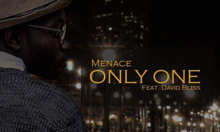 Menace – Only One Ft David Bliss