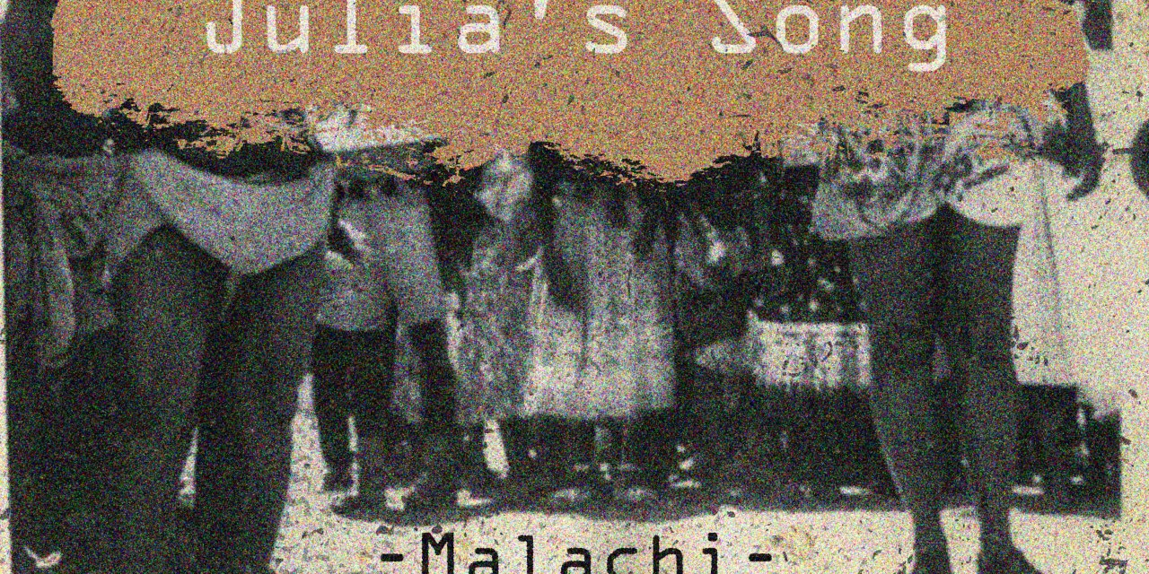 Malachi – Julia's Song