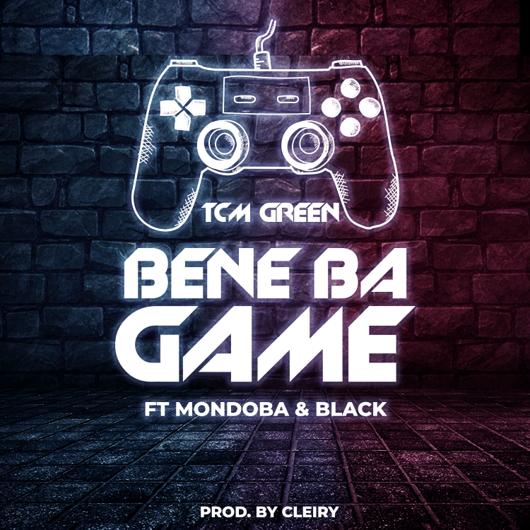 TCM Green - Bene Ba Game ft Mondoba & Black