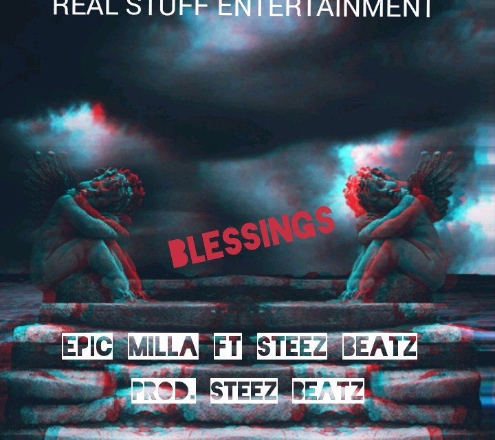 Epic Milla – Blessings ft Steez Beat
