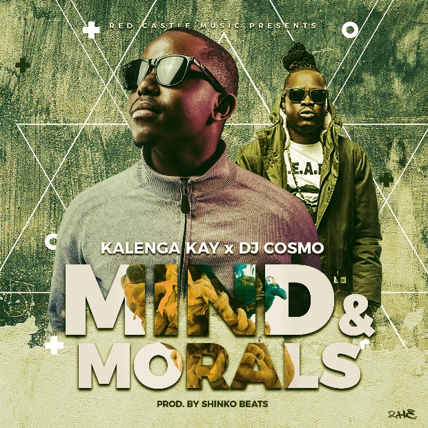 Kalenga Kay – Mind and Morals ft Dj Cosmo