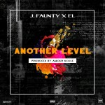 J. Faunty – Another Level Ft. EL