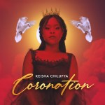 Keisha Chilufya – Coronation