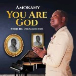 Amokany – You Are God