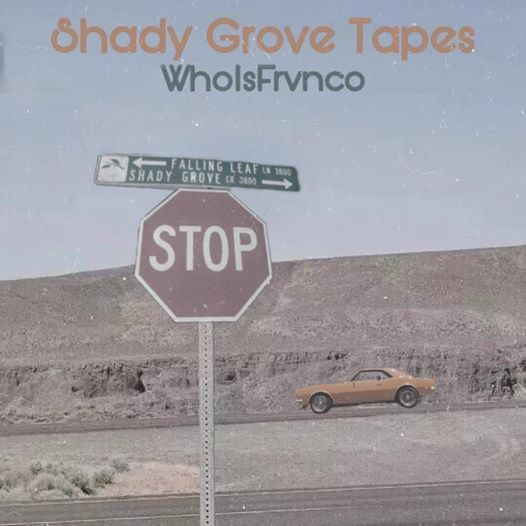 WhoIsFrvnco : Shady Groves Tapes