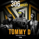 Tommy D by 306 Hit List featuring Jemax