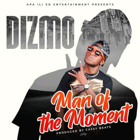 Dizmo – Man Of The Moment