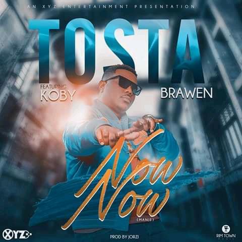 Tosta ft. Brawen & KOBY - Now Now (Manje)