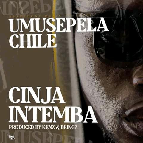 Umusepela Chile - Cinja Intemba Mp3