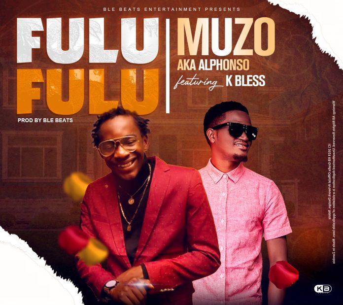 Muzo Aka Alphonso ft. K Bless – Fulu Fulu Mp3