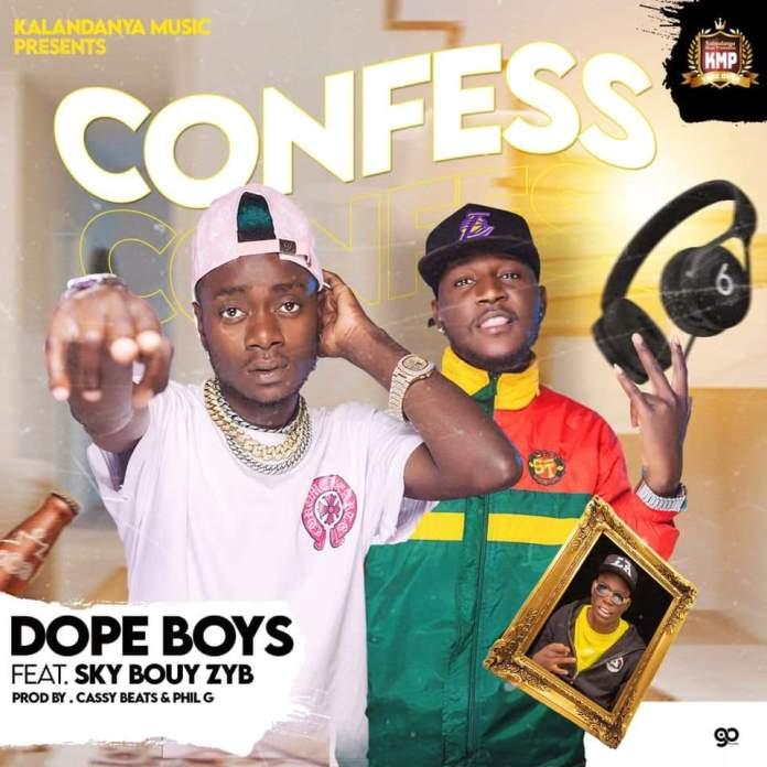 Dope Boys ft. Sky Bouy – Confess Mp3