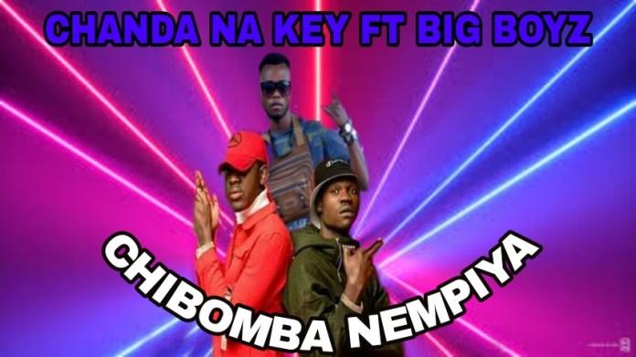 Chanda Na Kay ft. Big Boyz - Chibomba Nempiya Mp3