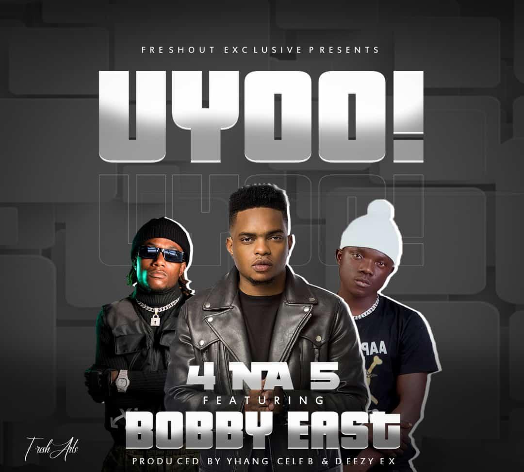 4 Na 5 ft. Bobby East - Uyoo Mp3