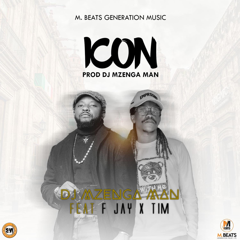 DJ Mzenga Man ft. Tim & F Jay -Icon Mp3