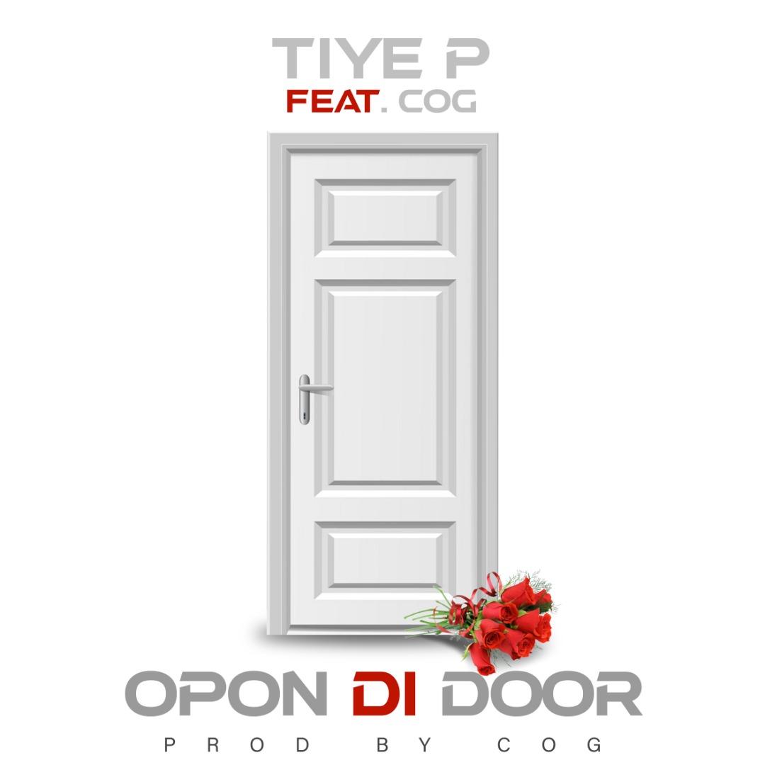Tiye P ft. Mr COG - Opon Di Door Mp3