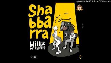 Willz Mr Nyopole - Shabbarra Mp3