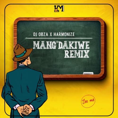 Dj Obza x Harmonize x Leon Lee - Mang'dakiwe Remix