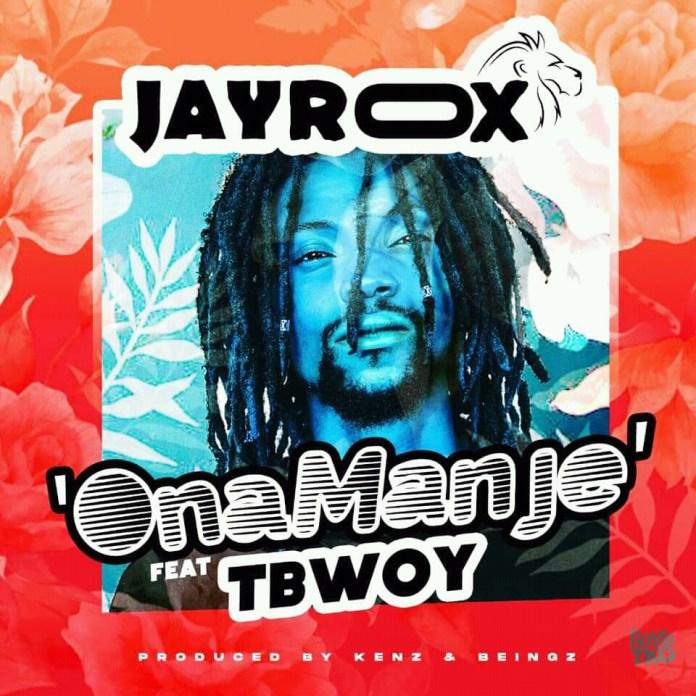 Jay Rox ft T Bwoy - Ona Manje