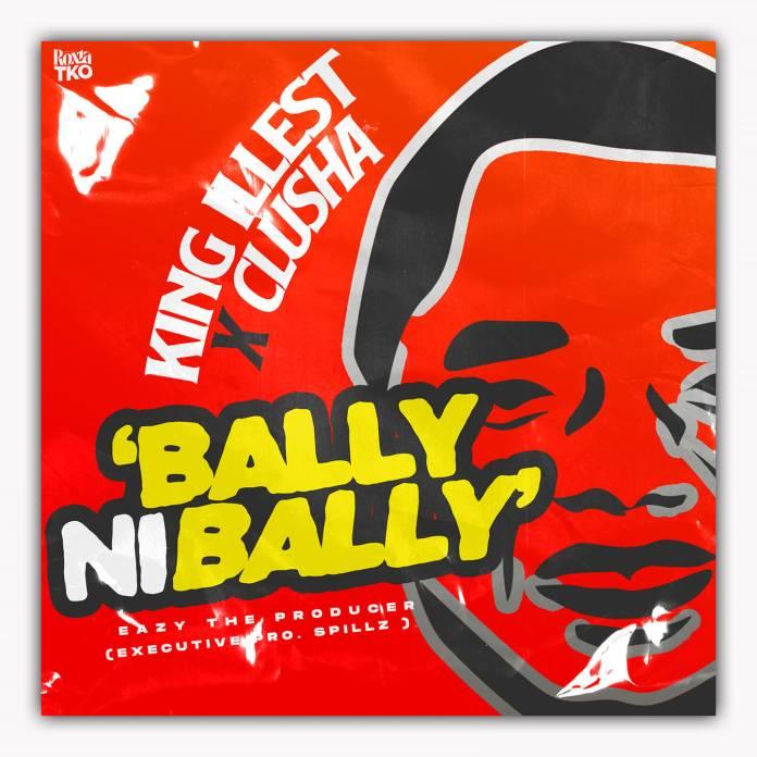 King Illest X CluSha – Bally Ni Bally (UPND Victory Song)