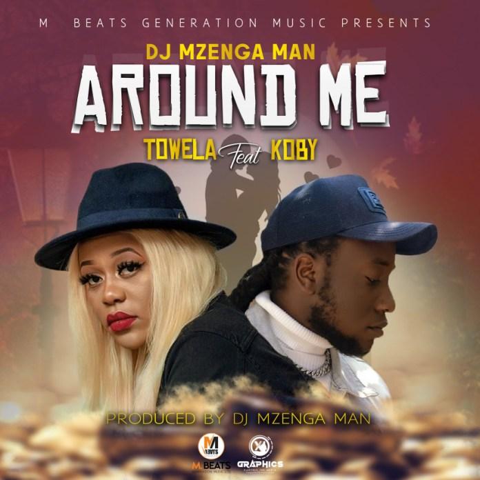 DJ Mzenga Man ft. Towela Kaira & Koby - Around You