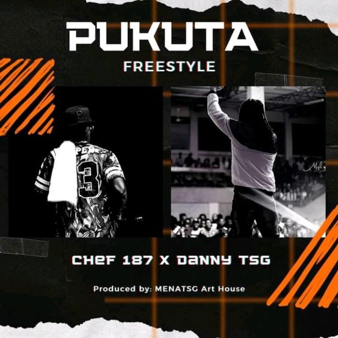 Chef 187 & Danny TSG – Pukuta (Freestyle)