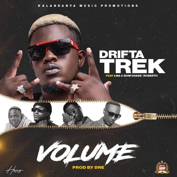 Drifta Trek ft. Chef 187, 4 Na 5, Bow Chase & Roberto – Volume
