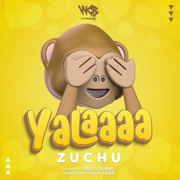 Zuchu – Yalaaaa (Prod. Mocco Genius)