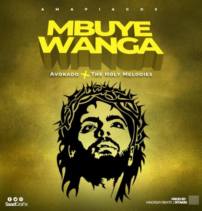Avokado ft. CRS Golden Melodies - Mbuye Wanga