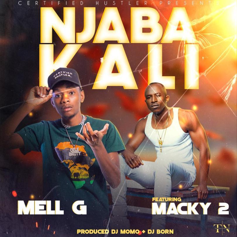 Mell G ft. Macky 2 – Njabakali