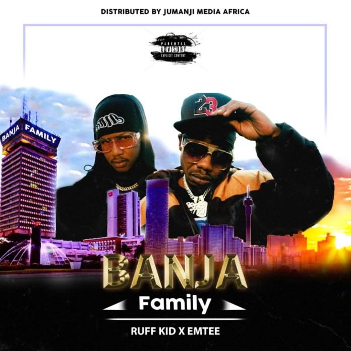 Ruff Kid ft. Emtee - Banja(family)