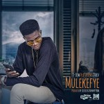 T Low ft. Daev – Mulekefye (Prod. By Sir Lex & Ronny)