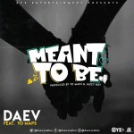 Daev ft. Yo Maps  – Meat To Be (Prod. By Yo Maps & Jazzy Boy)