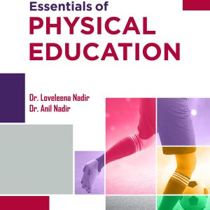 Essentials of Physical Education: Textbook for CBSE Class 11