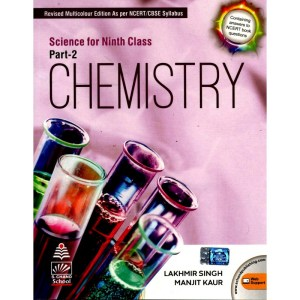 S Chand Science for Class 9 (Part 2) Chemistry by Lakhmir Singh & Manjit Kaur