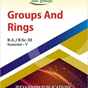 New College Groups and Rings For B.A./B.Sc -III (5th Semester) by Jeevansons Publications